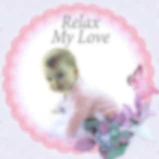 Relax My Love - Sounds for Baby Sleep, Anti Stress Music to Sleep Through the Night, White Noise
