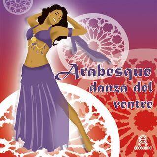 Arabesque Danza del VentreEcosound musica relax meditazione