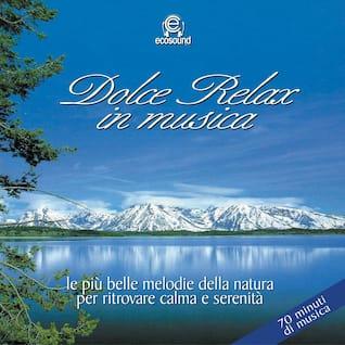 Dolce Relax (Ecosound musica relax meditazione)