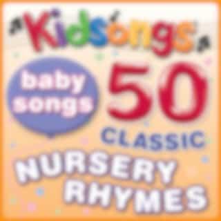 Baby Songs - 50 Classic Nursery Rhymes by Kidsongs