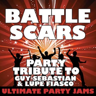 Battle Scars (Party Tribute to Guy Sebastian & Lupe Fiasco)