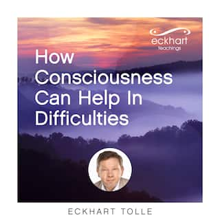 How Consciousness Can Help In Difficulties