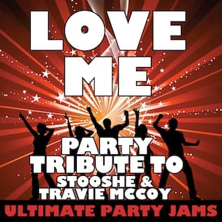 Love Me (Party Tribute to StooShe & Travie McCoy)