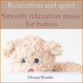 Smooth relaxation music for babies (Relaxation and quiet)