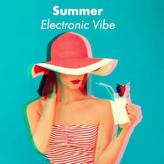 Summer Electronic Vibe - Wonderful Chillout Music for Party Season 2021