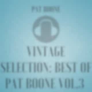 Vintage Selection: Best of Pat Boone, Vol. 3 (2021 Remastered Version)