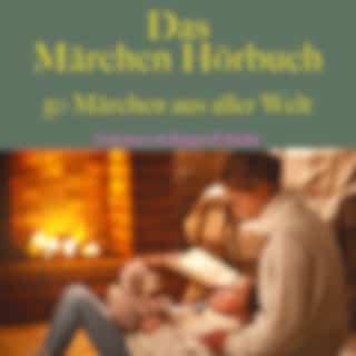 Das Märchen Hörbuch - Teil 1 (50 Märchen aus aller Welt)