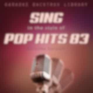 Sing in the Style of Pop Hits 83 (Karaoke Version)