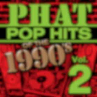 Phat Pop Hits of the 1990's, Vol. 2