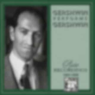 Gershwin Performs Gershwin: Rare Recordings 1931-1935