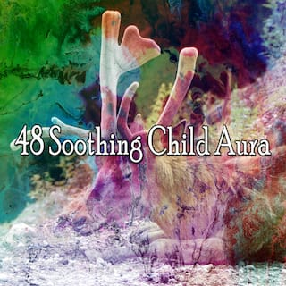 48 Soothing Child Aura