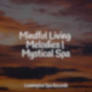 Mindful Living Melodies | Mystical Spa