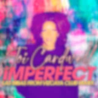 Imperfect (Las Bibas from Vizcaya Remixes)