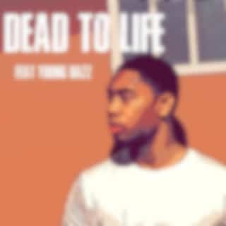 Dead to Life