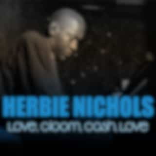 Herbie Nichols: Love, Gloom, Cash, Love