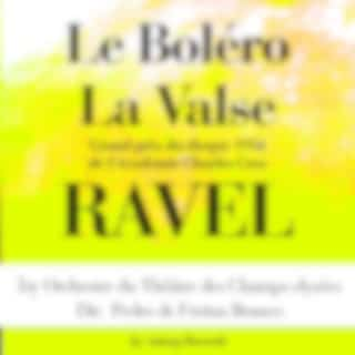 Ravel : Le boléro, La valse