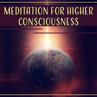 Meditation for Higher Consciousness: 50 Meditations for Spiritual Practices, Awareness & Self Healing, Develop Deeper Spirituality