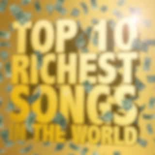 Top Ten Richest Songs In The World