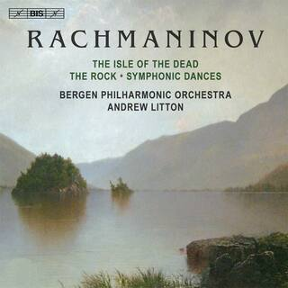 Rachmaninoff : Isle of the Dead - The Rock - Symphonic Dances