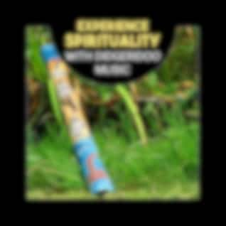 Experience Spirituality with Didgeridoo Music – Australian Instrumental Songs for Meditation, Relaxing Sounds of Aboriginal Tradition