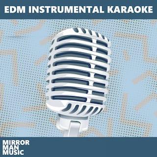 EDM Instrumental Karaoke
