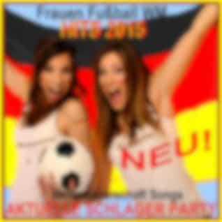 Frauen Fußball WM Hits 2015 Aktuelle Schlager Party (Weltmeisterschaft Songs)