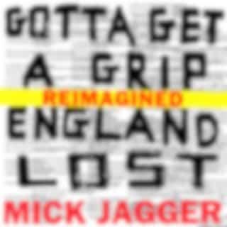 Gotta Get A Grip / England Lost (Reimagined)