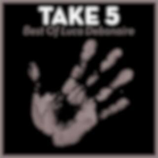 Take 5 - Best of Luca Debonaire