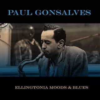Paul Gonsalves: Ellingtonia Moods & Blues