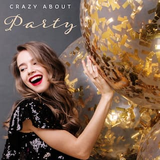 Crazy About Party – Electronic Chillout Music for Dance and Spending Nice Time with Friends