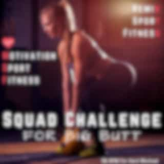 Squad Challenge for Big Butt (136 Bpm for Hard Workout)