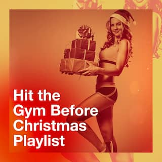 Hit the Gym Before Christmas Playlist