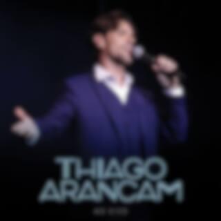 Thiago Arancam (Ao Vivo)