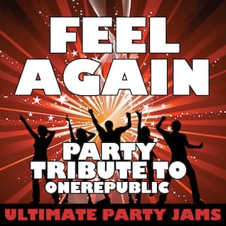 Feel Again (Party Tribute to Onerepublic)