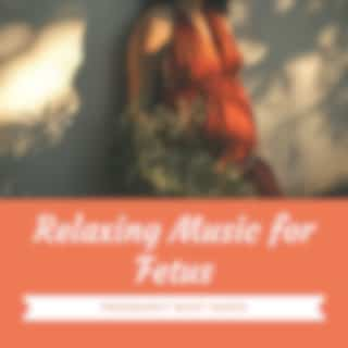 Relaxing Music for Fetus - Pregnancy Must Haves