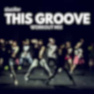 This Groove (Workout Mix)