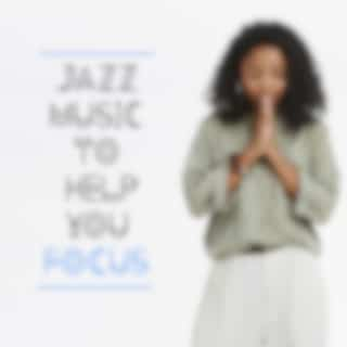 Jazz Music to Help You Focus