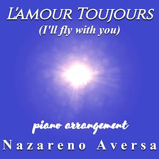 L'amour Toujours (I'll Fly with You) [Piano Arrangement]