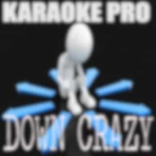 Down Crazy (Originally Performed by Gigi Vega) (Karaoke)