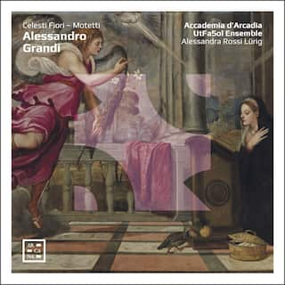 Grandi: Celesti Fiori - Motetti