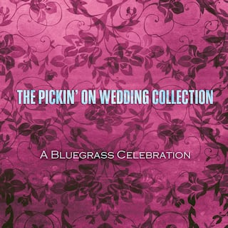 The Pickin' on Wedding Collection: A Bluegrass Celebration