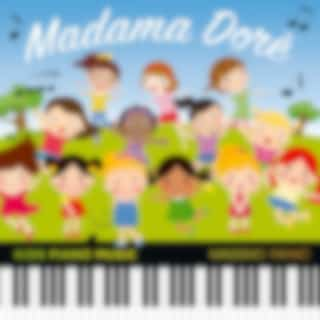 Madama Dorè (Kids Piano Music)