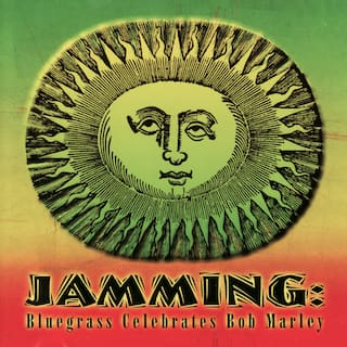 Jamming: Bluegrass Celebrates Bob Marley - A Tribute