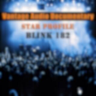 Vantage Audio Documentary: Star Profile, Blink 182