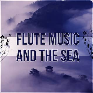 Flute Music and the Sea - Background for Bedtime Stories, Secret Garden, Relax, Meditate, Rest, Destress, Nature of Sounds, Yoga