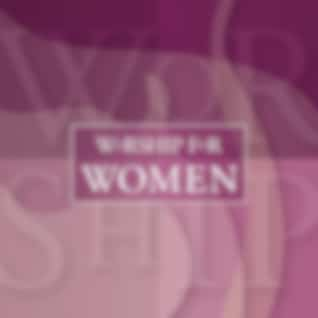 Worship For Women