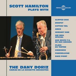 Scott Hamilton Plays with the Dany Doriz Caveau de la Huchette Orchestra