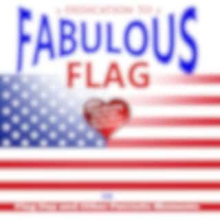 A Dedication to a Fabulous Flag