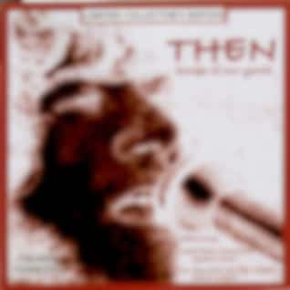 Then ( Songs of Our Youth )