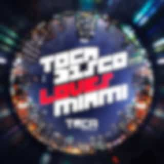 Tocadisco Loves Miami